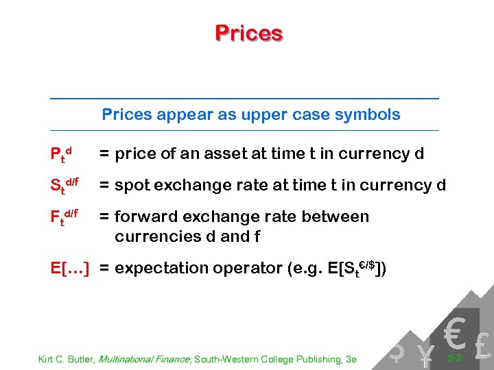 Prices appear as upper case symbols P td = price of an asset at