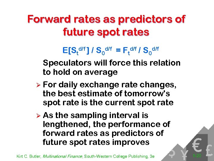Forward rates as predictors of future spot rates E[Std/f ] / S 0 d/f