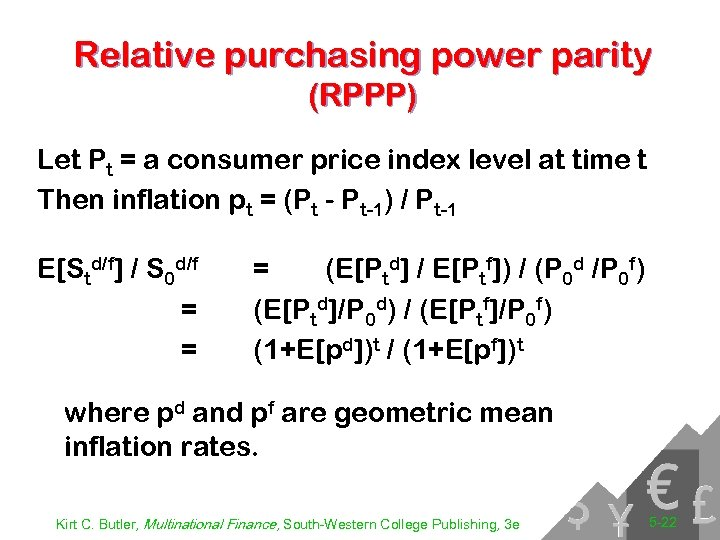 Relative purchasing power parity (RPPP) Let Pt = a consumer price index level at