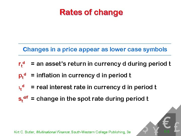 Rates of change Changes in a price appear as lower case symbols rtd =