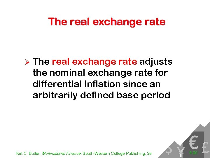 The real exchange rate Ø The real exchange rate adjusts the nominal exchange rate
