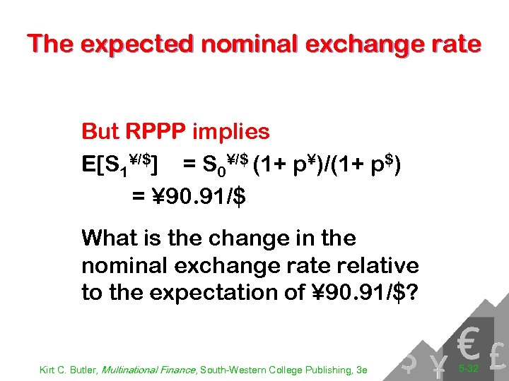 The expected nominal exchange rate But RPPP implies E[S 1¥/$] = S 0¥/$ (1+