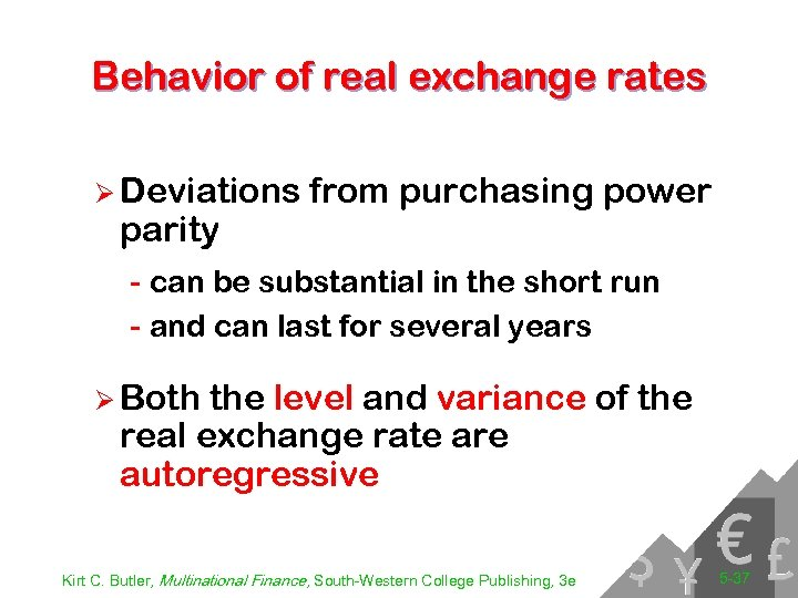 Behavior of real exchange rates Ø Deviations parity from purchasing power - can be