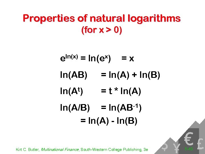 Properties of natural logarithms (for x > 0) eln(x) = ln(ex) =x ln(AB) =