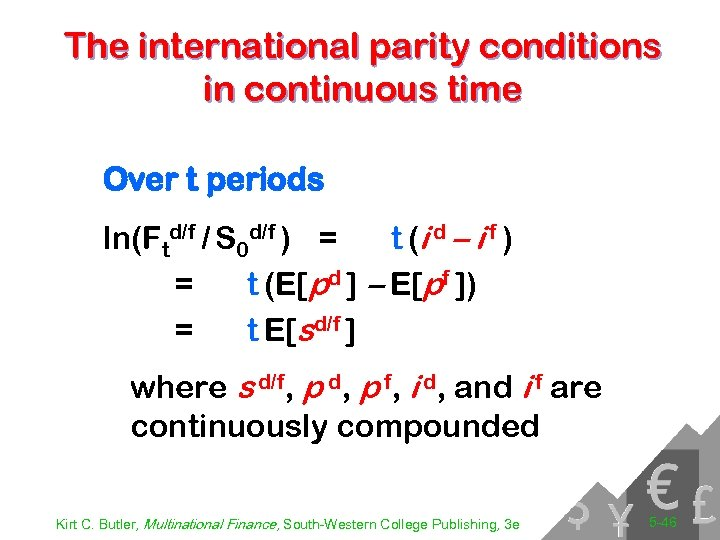 The international parity conditions in continuous time Over t periods ln(Ftd/f / S 0
