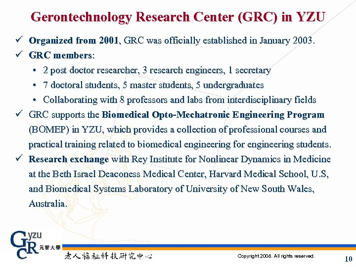 Gerontechnology Research Center (GRC) in YZU ü Organized from 2001, GRC was officially established