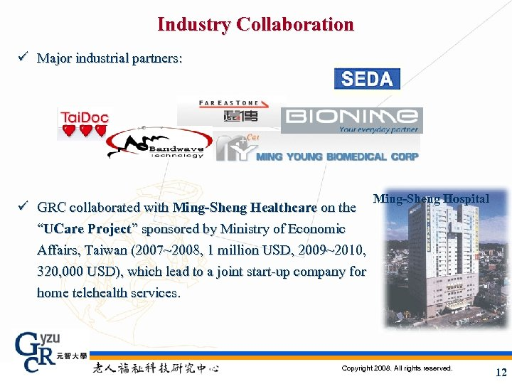 Industry Collaboration ü Major industrial partners: ü GRC collaborated with Ming-Sheng Healthcare on the