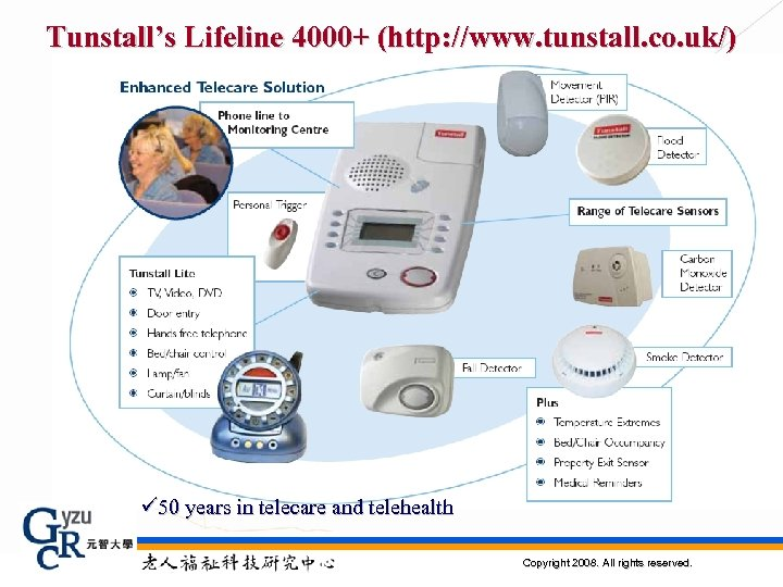 Tunstall's Lifeline 4000+ (http: //www. tunstall. co. uk/) ü 50 years in telecare and