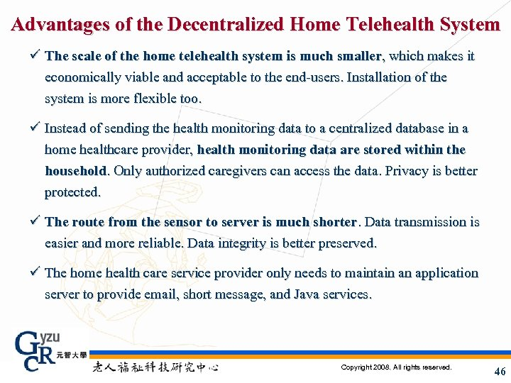 Advantages of the Decentralized Home Telehealth System ü The scale of the home telehealth