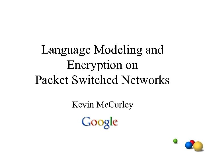 Language Modeling and Encryption on Packet Switched Networks Kevin Mc. Curley