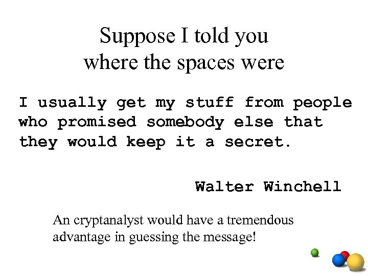 Suppose I told you where the spaces were # ####### ###### I usually get