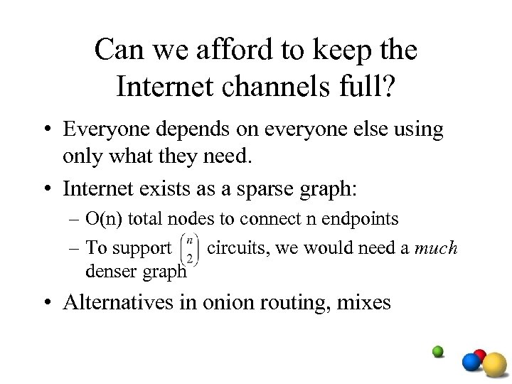 Can we afford to keep the Internet channels full? • Everyone depends on everyone