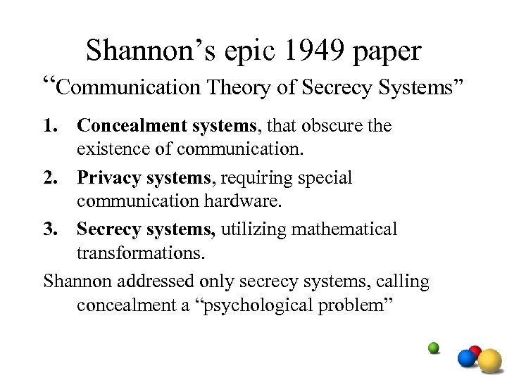 "Shannon's epic 1949 paper ""Communication Theory of Secrecy Systems"" 1. Concealment systems, that obscure"