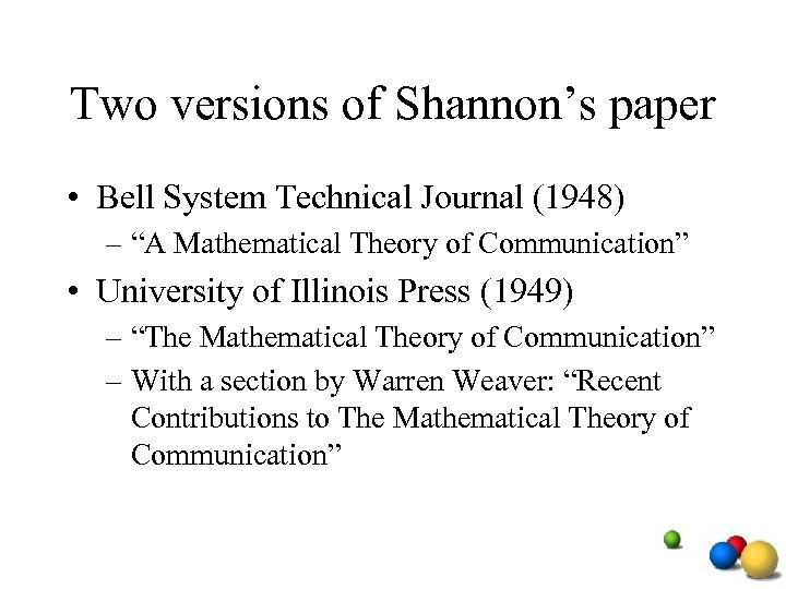 """Two versions of Shannon's paper • Bell System Technical Journal (1948) – """"A Mathematical"""