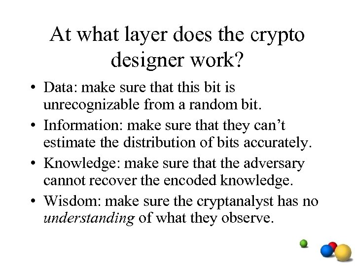 At what layer does the crypto designer work? • Data: make sure that this