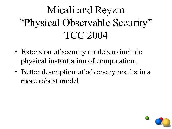 """Micali and Reyzin """"Physical Observable Security"""" TCC 2004 • Extension of security models to"""