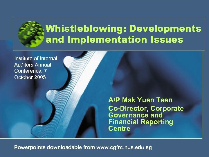 Whistleblowing: Developments and Implementation Issues Institute of Internal Auditors Annual Conference, 7 October 2005