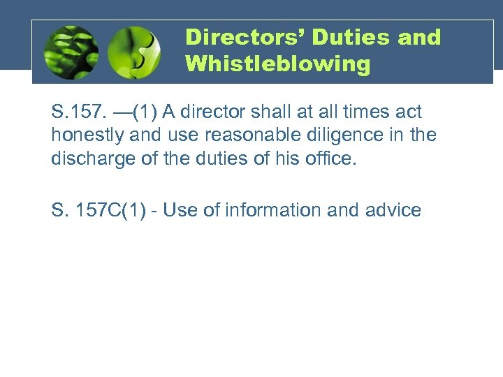 Directors' Duties and Whistleblowing S. 157. —(1) A director shall at all times act
