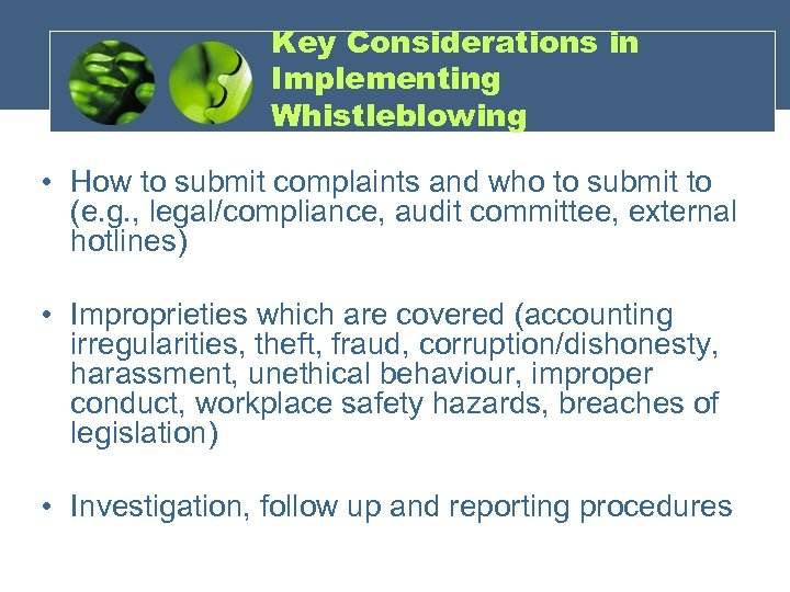 Key Considerations in Implementing Whistleblowing • How to submit complaints and who to submit