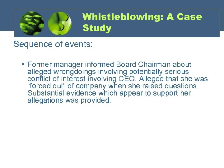 Whistleblowing: A Case Study Sequence of events: • Former manager informed Board Chairman about