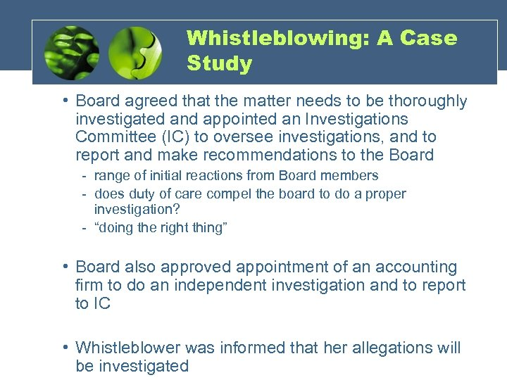 Whistleblowing: A Case Study • Board agreed that the matter needs to be thoroughly