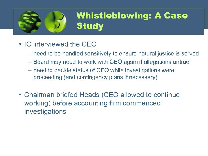 Whistleblowing: A Case Study • IC interviewed the CEO – need to be handled