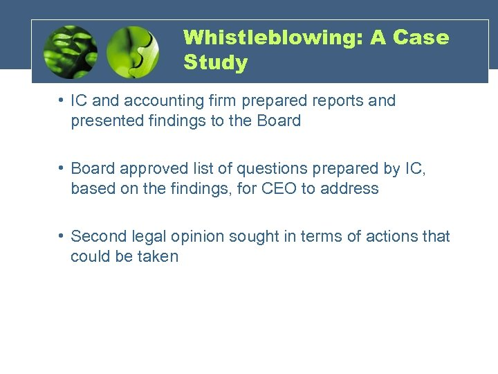 Whistleblowing: A Case Study • IC and accounting firm prepared reports and presented findings