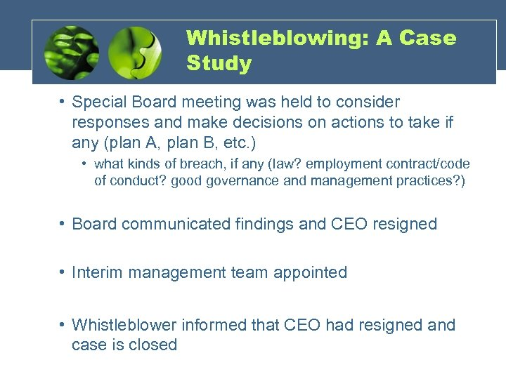 Whistleblowing: A Case Study • Special Board meeting was held to consider responses and