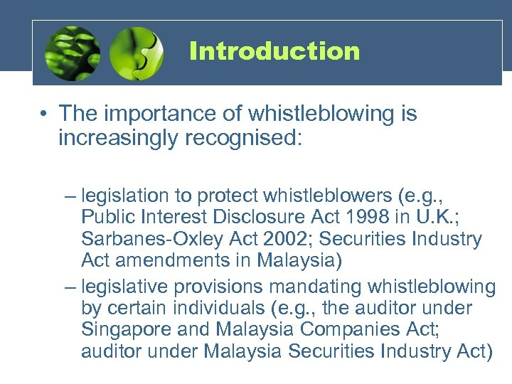 Introduction • The importance of whistleblowing is increasingly recognised: – legislation to protect whistleblowers