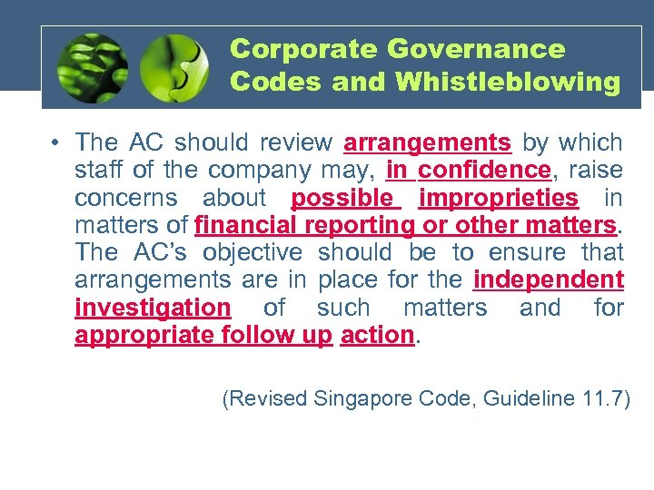 Corporate Governance Codes and Whistleblowing • The AC should review arrangements by which staff