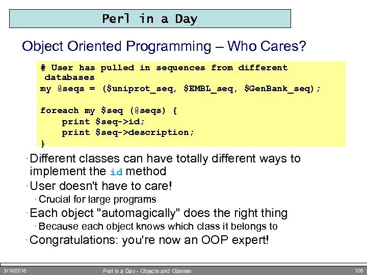 Perl in a Day Object Oriented Programming – Who Cares? # User has pulled
