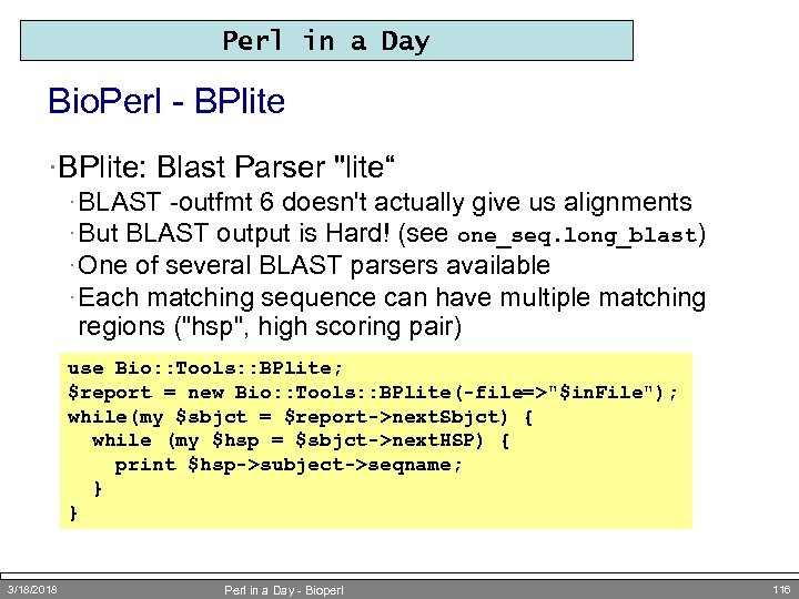Perl in a Day Bio. Perl - BPlite ·BPlite: Blast Parser