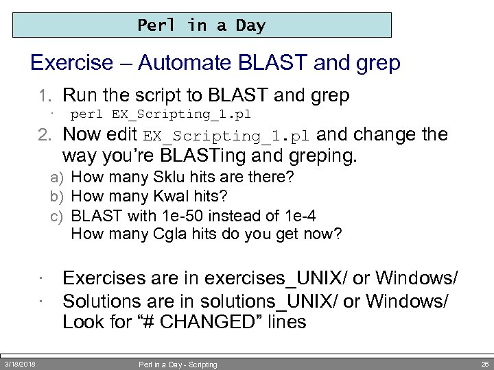 Perl in a Day Exercise – Automate BLAST and grep 1. Run the script