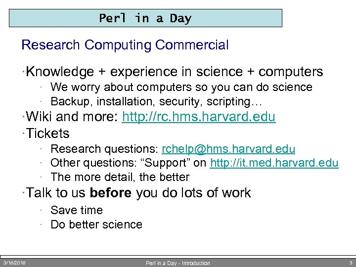 Perl in a Day Research Computing Commercial ·Knowledge + experience in science + computers