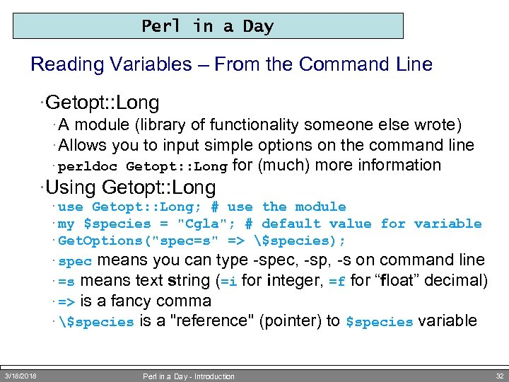 Perl in a Day Reading Variables – From the Command Line ·Getopt: : Long