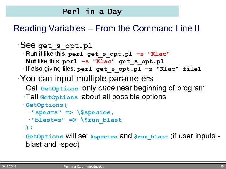 Perl in a Day Reading Variables – From the Command Line II ·See get_s_opt.