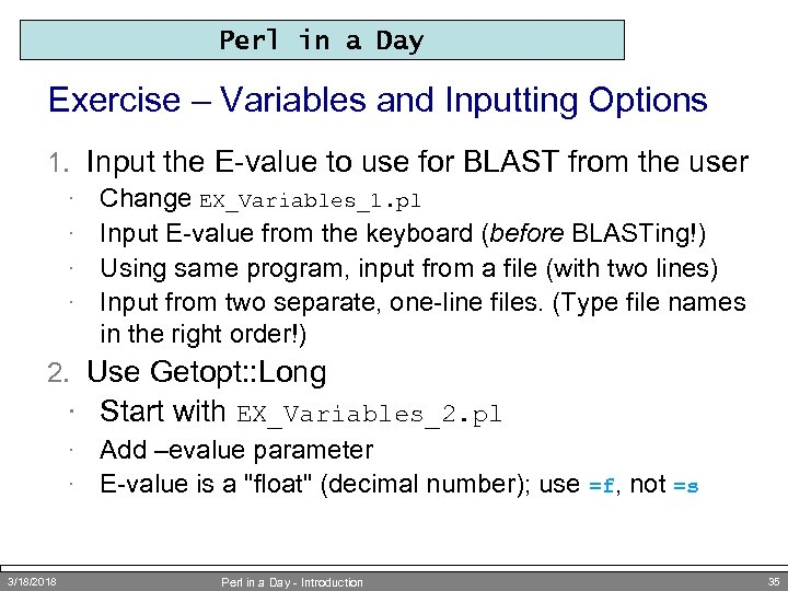 Perl in a Day Exercise – Variables and Inputting Options 1. Input the E-value