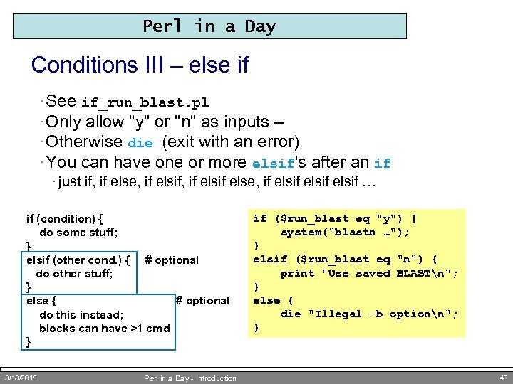 Perl in a Day Conditions III – else if · See if_run_blast. pl ·