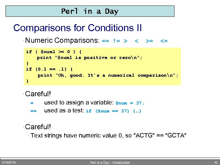 Perl in a Day Comparisons for Conditions II · Numeric Comparisons: == != >