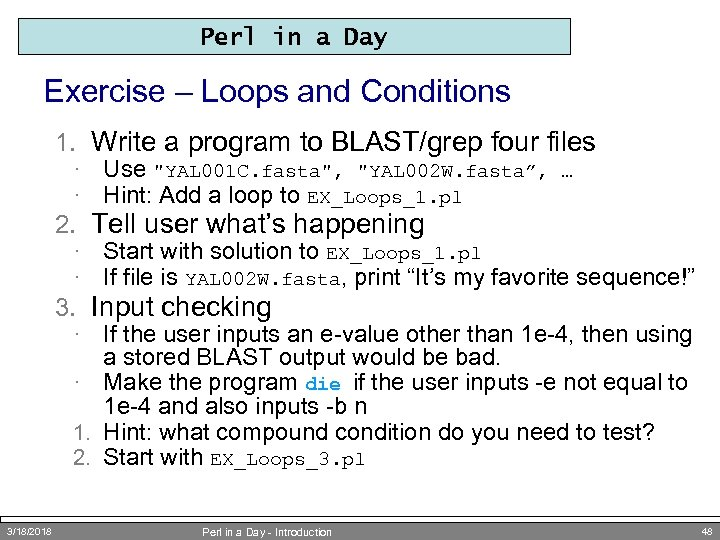 Perl in a Day Exercise – Loops and Conditions 1. Write a program to