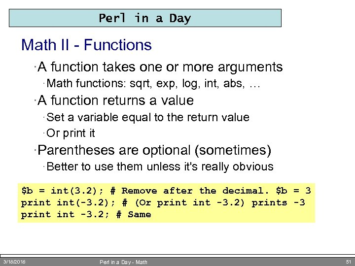 Perl in a Day Math II - Functions ·A function takes one or more