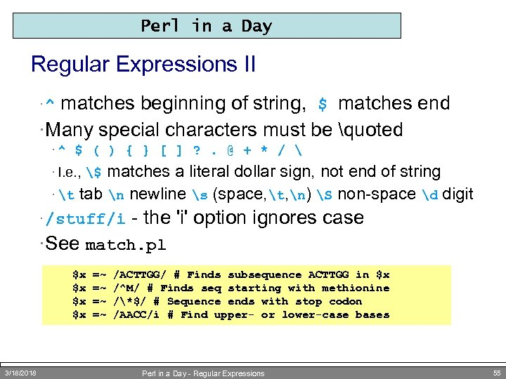 Perl in a Day Regular Expressions II matches beginning of string, $ matches end