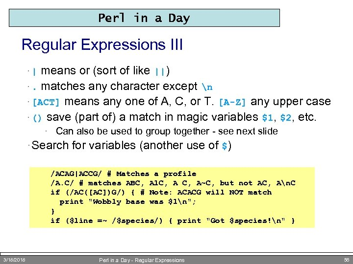 Perl in a Day Regular Expressions III means or (sort of like ||) ·.