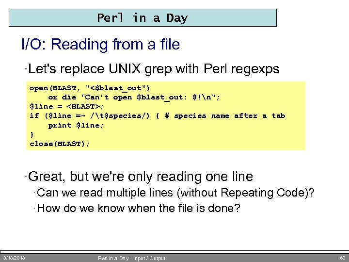 Perl in a Day I/O: Reading from a file ·Let's replace UNIX grep with
