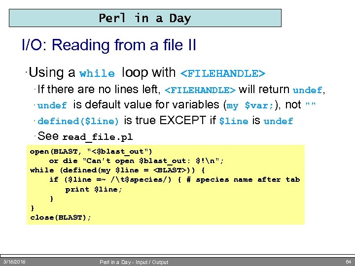 Perl in a Day I/O: Reading from a file II ·Using a while loop