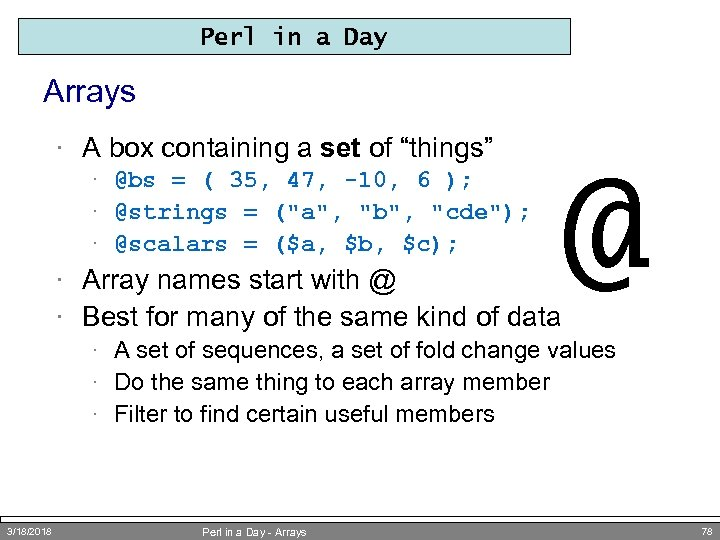 "Perl in a Day Arrays · A box containing a set of ""things"" ·"