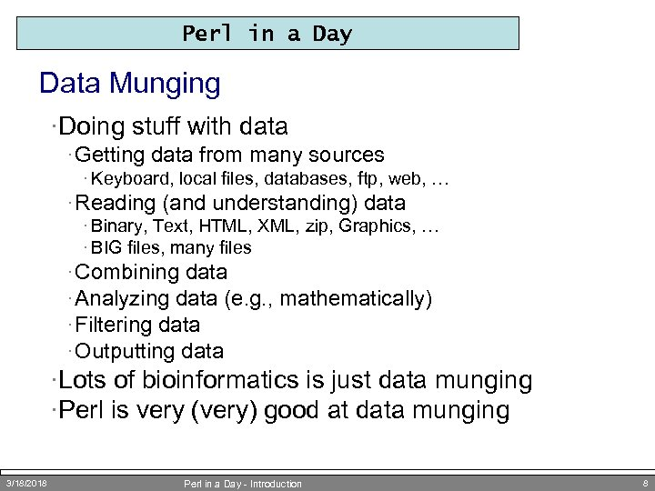 Perl in a Day Data Munging ·Doing stuff with data · Getting data from