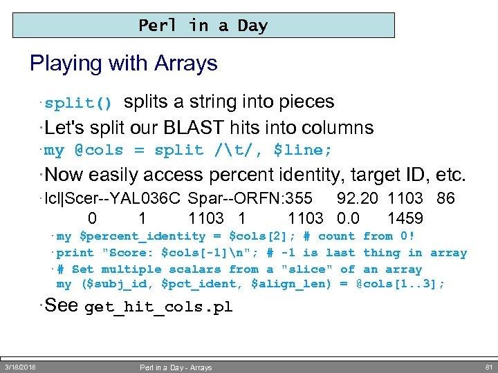 Perl in a Day Playing with Arrays splits a string into pieces ·Let's split