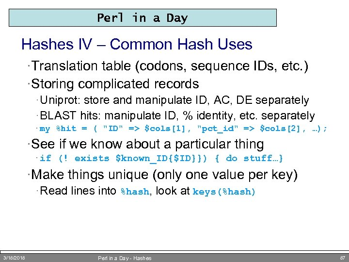 Perl in a Day Hashes IV – Common Hash Uses ·Translation table (codons, sequence