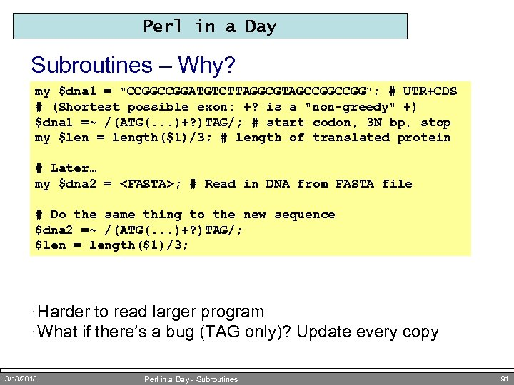Perl in a Day Subroutines – Why? my $dna 1 =